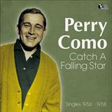 Download Perry Como Catch A Falling Star sheet music and printable PDF music notes