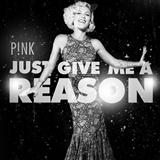 Download Pink featuring Nate Ruess Just Give Me A Reason sheet music and printable PDF music notes