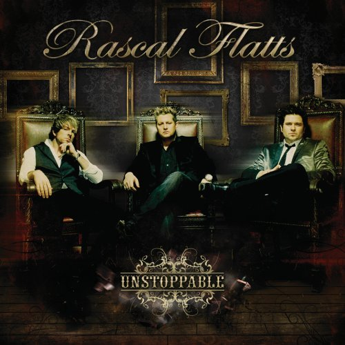 Rascal Flatts, Unstoppable, Piano, Vocal & Guitar (Right-Hand Melody)