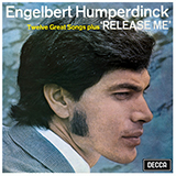Download Engelbert Humperdinck 'Release Me' printable sheet music notes, Country chords, tabs PDF and learn this Super Easy Piano song in minutes