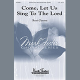 Download Rene Clausen Come, Let Us Sing To The Lord sheet music and printable PDF music notes