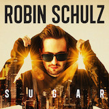 Download Robin Schulz Sugar (feat. Francesco Yates) sheet music and printable PDF music notes