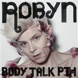 Download Robyn 'Dancing On My Own' printable sheet music notes, Folk chords, tabs PDF and learn this Piano, Vocal & Guitar (Right-Hand Melody) song in minutes