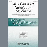 Download Rollo Dilworth Ain't Gonna Let Nobody Turn Me Around sheet music and printable PDF music notes