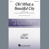 Download Rollo Dilworth Oh, What A Beautiful City sheet music and printable PDF music notes