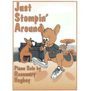 Rosemary Hughey, Just Stompin' Around, Educational Piano