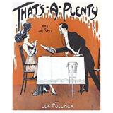 Download Roy Gilbert 'That's A Plenty' printable sheet music notes, Classics chords, tabs PDF and learn this Piano song in minutes