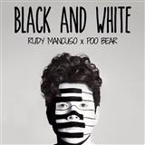 Download Rudy Mancuso & Poo Bear Black And White sheet music and printable PDF music notes