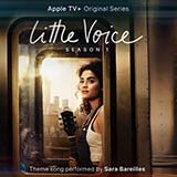 Download Sara Bareilles 'Little Voice (from the Apple TV+ Series: Little Voice)' printable sheet music notes, Film/TV chords, tabs PDF and learn this Piano, Vocal & Guitar (Right-Hand Melody) song in minutes