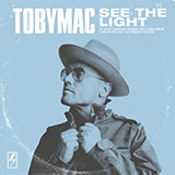 Download tobyMac See The Light sheet music and printable PDF music notes