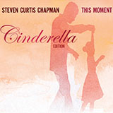 Download Steven Curtis Chapman 'Cinderella' printable sheet music notes, Pop chords, tabs PDF and learn this Piano Solo song in minutes