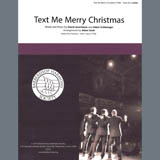 Download Straight No Chaser feat. Kristen Bell Text Me Merry Christmas (arr. Adam Scott) sheet music and printable PDF music notes