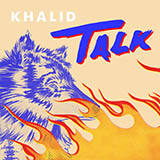 Download Khalid 'Talk' printable sheet music notes, Pop chords, tabs PDF and learn this Big Note Piano song in minutes