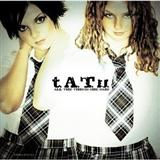 Download Tatu 'All The Things She Said' printable sheet music notes, Pop chords, tabs PDF and learn this Piano song in minutes
