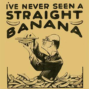 I've Never Seen A Straight Banana sheet music
