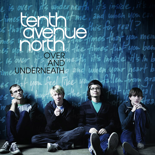 Tenth Avenue North, Love Is Here, Piano, Vocal & Guitar (Right-Hand Melody)