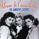 Download The Andrews Sisters Rum And Coca-Cola sheet music and printable PDF music notes