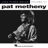 Download Pat Metheny 'The Longest Summer' printable sheet music notes, Jazz chords, tabs PDF and learn this Piano Solo song in minutes