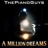 Download The Piano Guys A Million Dreams (from The Greatest Showman) sheet music and printable PDF music notes