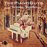 Download The Piano Guys Angels From The Realms Of Glory sheet music and printable PDF music notes
