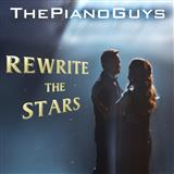 Download The Piano Guys Rewrite The Stars (from The Greatest Showman) sheet music and printable PDF music notes