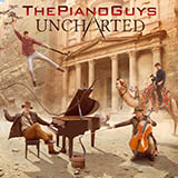 Download The Piano Guys Uncharted sheet music and printable PDF music notes