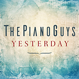 Download The Piano Guys Yesterday sheet music and printable PDF music notes