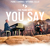 Download The Piano Guys You Say sheet music and printable PDF music notes