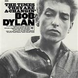 Download Bob Dylan The Times They Are A-Changin' sheet music and printable PDF music notes