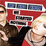 Download The Ting Tings 'We Started Nothing' printable sheet music notes, Pop chords, tabs PDF and learn this Piano, Vocal & Guitar (Right-Hand Melody) song in minutes