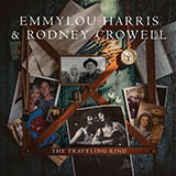 Download Emmylou Harris & Rodney Crowell 'The Traveling Kind' printable sheet music notes, Country chords, tabs PDF and learn this Piano, Vocal & Guitar (Right-Hand Melody) song in minutes