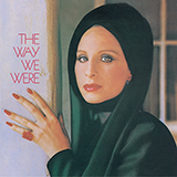 Download Barbra Streisand 'The Way We Were' printable sheet music notes, Jazz chords, tabs PDF and learn this Piano song in minutes