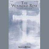 Download Diane Hannibal 'The Wounded Rose (arr. Douglas Nolan)' printable sheet music notes, Sacred chords, tabs PDF and learn this SAB Choir song in minutes