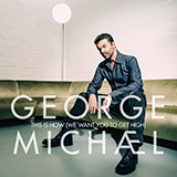 Download George Michael This Is How (We Want You To Get High) sheet music and printable PDF music notes