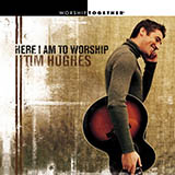Download Tim Hughes Here I Am To Worship (Light Of The World) sheet music and printable PDF music notes