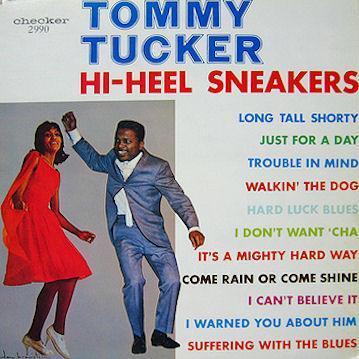 Tommy Tucker, Hi-Heel Sneakers, Lyrics & Chords