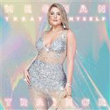 Download Meghan Trainor 'Treat Myself' printable sheet music notes, Pop chords, tabs PDF and learn this Easy Piano song in minutes