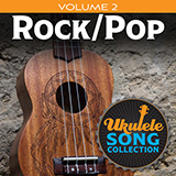 Download Various 'Ukulele Song Collection, Volume 2: Rock/Pop' printable sheet music notes, Pop chords, tabs PDF and learn this Ukulele Collection song in minutes