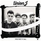 Download Union J You Got It All sheet music and printable PDF music notes