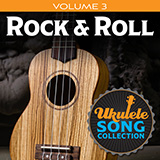 Download Various Ukulele Song Collection, Volume 3: Rock & Roll sheet music and printable PDF music notes