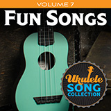 Download Various Ukulele Song Collection, Volume 7: Fun Songs sheet music and printable PDF music notes