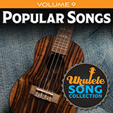 Download Various Ukulele Song Collection, Volume 9: Popular Songs sheet music and printable PDF music notes