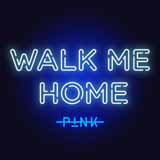 Download Pink Walk Me Home sheet music and printable PDF music notes