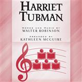 Download Walter Robinson Harriet Tubman (arr. Kathleen McGuire) sheet music and printable PDF music notes
