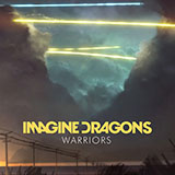 Download Imagine Dragons 'Warriors' printable sheet music notes, Pop chords, tabs PDF and learn this Piano, Vocal & Guitar (Right-Hand Melody) song in minutes