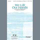 Download Dave Williamson 'We Lift Our Hands' printable sheet music notes, Contemporary chords, tabs PDF and learn this SATB song in minutes