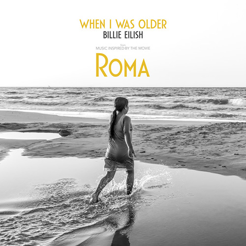 Billie Eilish, WHEN I WAS OLDER (Music Inspired by Roma), Piano, Vocal & Guitar (Right-Hand Melody)