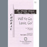 Download Randall Johnson 'Will Ye Go, Lassie, Go?' printable sheet music notes, Concert chords, tabs PDF and learn this TTBB Choir song in minutes