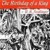 Download William H. Neidlinger The Birthday Of A King (arr. Ken Berg) sheet music and printable PDF music notes