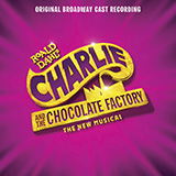 Download Marc Shaiman 'Willy Wonka! Willy Wonka!' printable sheet music notes, Broadway chords, tabs PDF and learn this Piano & Vocal song in minutes